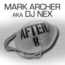 Mark Archer & DJ Nex - After 8 (2015) [FLAC]