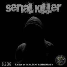 Dj Lysa & Italian Terrorist - Serial Killer (2021) [FLAC]