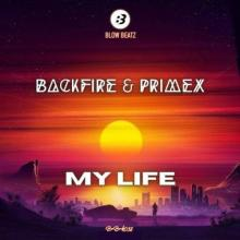 Backfire & Primex - My Life (2021) [FLAC]
