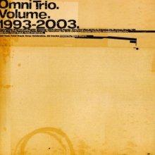Omni Trio - Volume.1993-2003. (2003) [FLAC]
