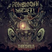 Forbidden Society - To The Threshold (2012) [FLAC]