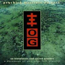 Psychick Warriors Ov Gaia - Ov Biospheres And Sacred Grooves: A Document Ov New Edge Folk Classics (1992) [FLAC]