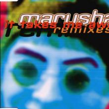 Marusha - It Takes Me Away (Remixes) (1994) [FLAC]