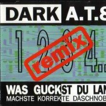 Dark A.T.8 - Was Guckst Du Lan? (Remix) (1992) [FLAC]