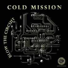 Cold Mission - Blow The Circuit (2010) [FLAC]