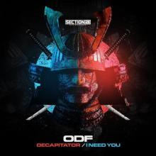 ODF - Decapitator / I Need You (2021) [FLAC]