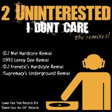 2 Uninterested (Tekno Mafia) - I Dont Care (The Remixes) (2011) [FLAC]