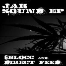 6Blocc & Direct Feed - Jah Sound EP (2009) [FLAC]