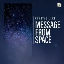 Crystal Lake - Message From Space (Extended Mix) (2018) [AIFF]