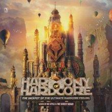 VA - Harmony Of Hardcore (The Jackpot Of The Ultimate Hardcore Feeling) (2017) [FLAC]