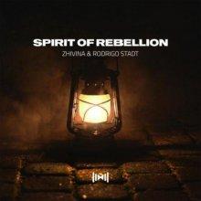 Zhivina & Rodrigo Stadt - Spirit Of Rebellion (2021) [FLAC]