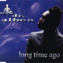 Dr. Alban - Long Time Ago (1997) [FLAC]