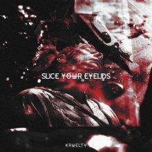 Kruelty - Slice Your Eyelids (Edit) (2021) [FLAC]