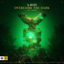 A-RIZE & Hicksu - Overcome The Dark (2021) [FLAC]
