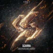 Scarra - Underground Energy (Edit) (2021) [FLAC]
