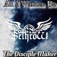 SethroW & The Disciple Maker - All I Wanna Be (2021) [FLAC]