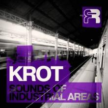 KROT - Sounds Of Industrial Areas (2013) [FLAC]