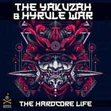 The Yakuzah & Hyrule War - The Hardcore Life (2021) [FLAC]