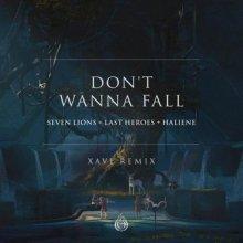 Seven Lions & Last Heroes & Haliene - Dont Wanna Fall (Xavi Remix) (2021) [FLAC]