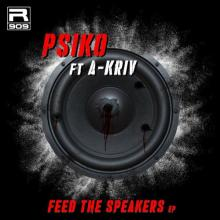 Psiko & A-Kriv - Feed The Speakers Ep (2020) [FLAC]