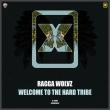 Ragga Wolvz - Welcome To The Hard Tribe (2021) [FLAC]