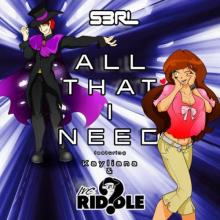 S3RL & Kayliana & MC Riddle - All That I Need (2017) [FLAC]
