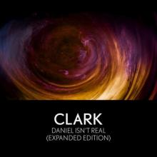 Clark - Daniel Isn't Real (Expanded Edition) (2019) [FLAC]