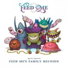 Feed Me - Feed Mes Family Reunion (2016) [FLAC]