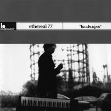 Ethereal 77 - Landscapes (1999) [FLAC]