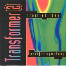Transformer 2 - Fruit Of Love / Pacific Symphony (1992) [FLAC]