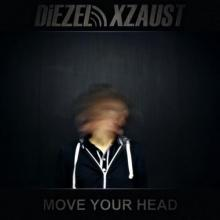 Diezel Xzaust - Move Your Head (2011) [FLAC]