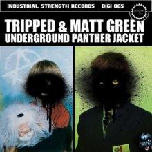 Tripped & Matt Green - Underground Panther Jacket