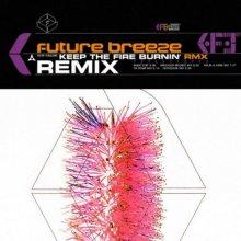 Future Breeze - Keep the Fire Burnin' (Remixes) (2019) [FLAC]