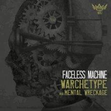 W4rchetype & Mental Wreckage - Faceless Machine (2020) [FLAC]