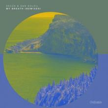 Dezza & Dan Soleil - My Breath (Remixes) (2021) [FLAC]