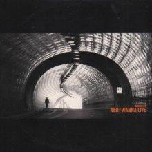 Ned - Wanna Live (1998) [FLAC]