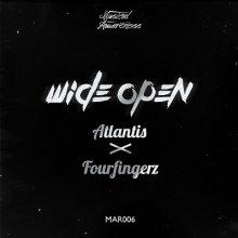 Atlantis & Fourfingerz - Wide Open (2013) [FLAC]