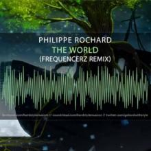 Philippe Rochard - The World (Frequencerz Remix)