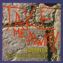 Cappella - Take Me Away (German Maxi Single)