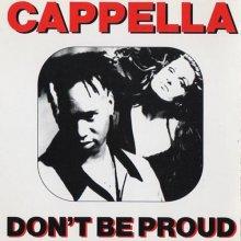 Cappella - Don't Be Proud (Finnish Maxi Single)