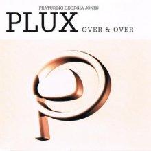 Plux Featuring Georgia Jones – Over & Over (1996) [FLAC]