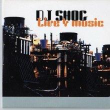 DJ Shog - Live 4 Music (2004)