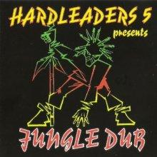 Hardleaders 5 Presents Jungle Dub