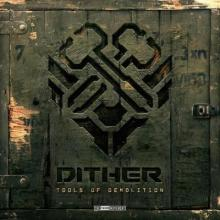 Dither - Tools Of Demolition