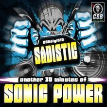 Sadistic - Another 30 Minutes Of Sonic Power