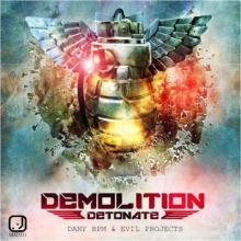 Dany BPM - Demolition: Detonate (2016) [FLAC]