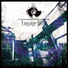 Engage Blue - In Cage: Loose End, 'Cause Her Desire Remains Hurting (2012) [FLAC]
