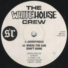 The White House Crew - Anonymous / Where The Sun Don't Shine (1993) [FLAC]