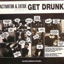 Activator & Zatox - Get drunk (2007) [FLAC]