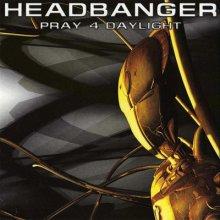 Headbanger - Pray 4 Daylight (Remastered 2011) (2011) [FLAC]